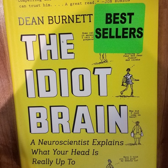 The IDIOT BRAIN By Dean Burnett